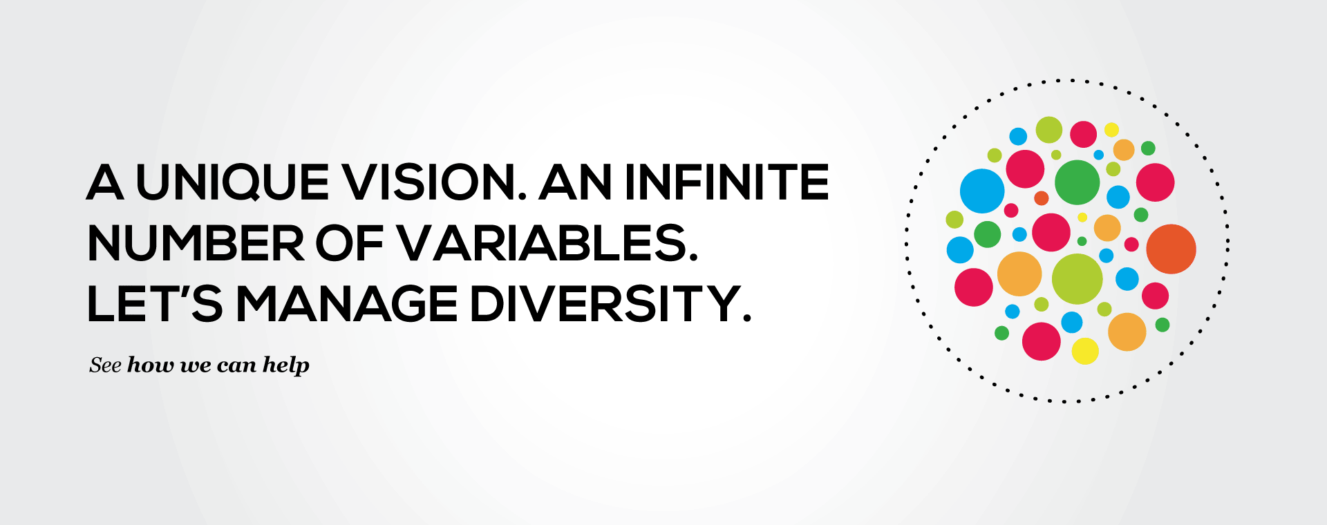 Carousel image 1: A unique vision, an infinity of variables, let's manage diversity. What is diversity powered performance?
