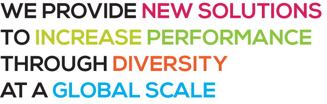 We provide new solutions to increase performance through diversity at a global scale.